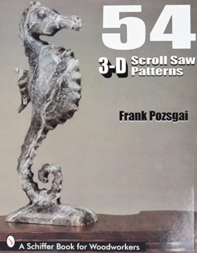 9780764300363: 54 3-D Scroll Saw Patterns: A Schiffer Book for Woodworkers