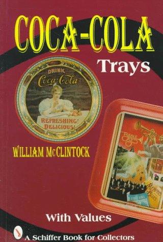 9780764300431: Coca-Cola Trays (Schiffer Book for Collectors)