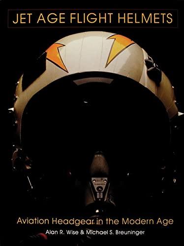 9780764300707: Jet Age Flight Helmets: Aviation Headgear in the Modern Age