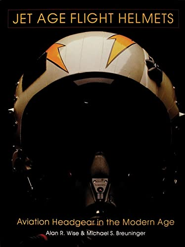 9780764300707: Jet Age Flight Helmets: Aviation Headgear in the Modern Age (Schiffer Military/Aviation History)