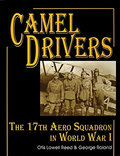 The Camel Drivers: The 17th Aero Squadron in World War I (Schiffer Military/Aviation History):...