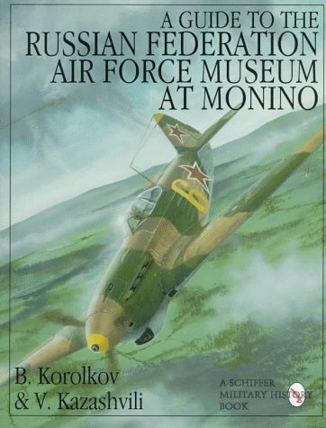 9780764300769: A Guide to the Russian Federation Air Force Museum at Monino