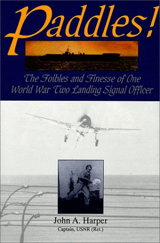9780764300776: Paddles!: The Foibles and Finesse of One World War II Landing Signal Officer (Schiffer Military History)