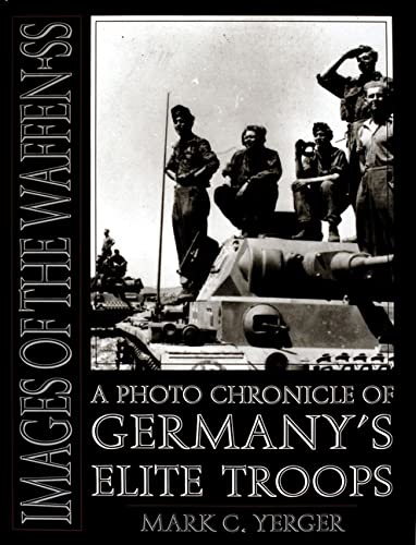 9780764300783: Images of the Waffen-SS: A Photo Chronicle of Germanys Elite Troops (Schiffer Military History)