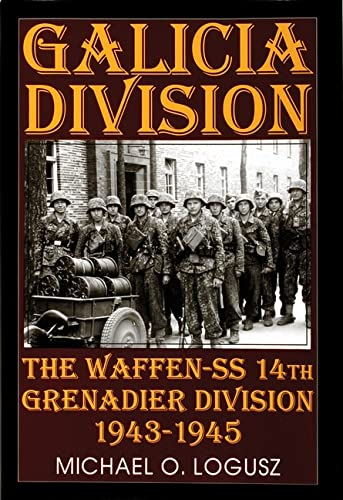 9780764300813: Galicia Division: Waffen SS 14th Grenadier Division 1943-1945 (Schiffer Military History)