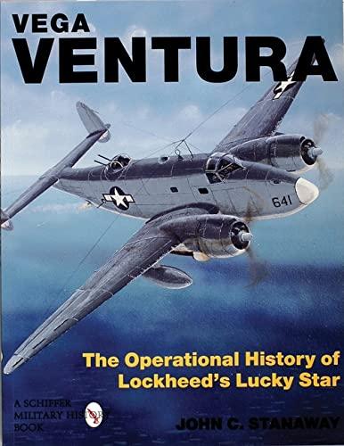 9780764300875: VEGA VENTURA: Operational Story of Lockheed's Lucky Star (Schiffer Military History)