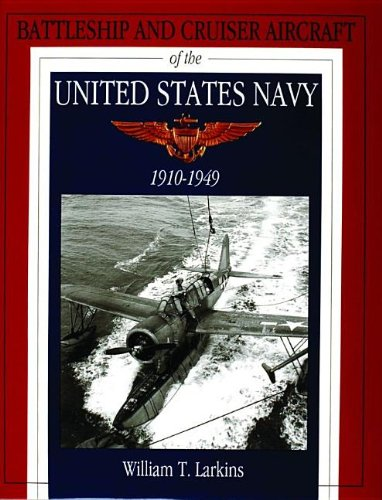 9780764300882: Battleship and Cruiser Aircraft of the United States Navy 1910-1949: (Schiffer Military History)