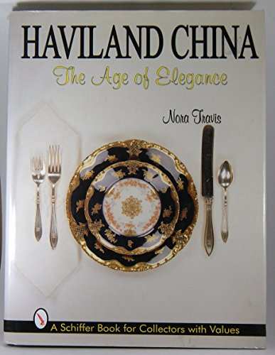 9780764301001: Haviland China: The Age of Elegance (Schiffer Book for Collectors With Value Guide)