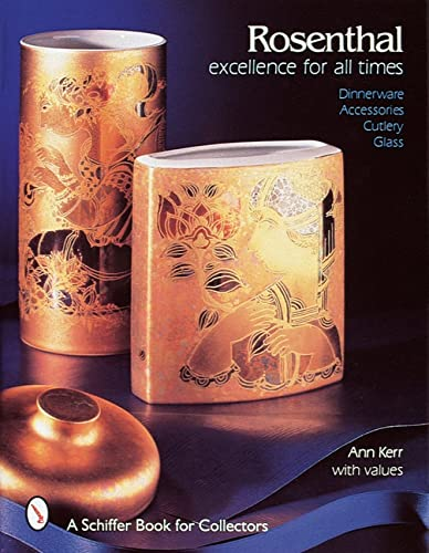 9780764301063: Rosenthal: Excellence for All Times: Dinnerware, Accessories, Cutlery, Glass (Schiffer Book for Collectors)
