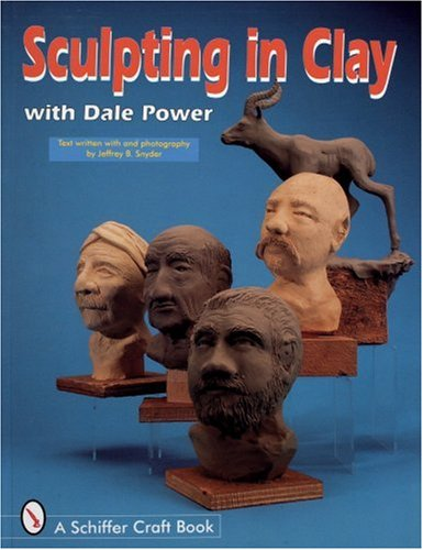 9780764301131: Sculpting in Clay With Dale Power (Schiffer Military History)