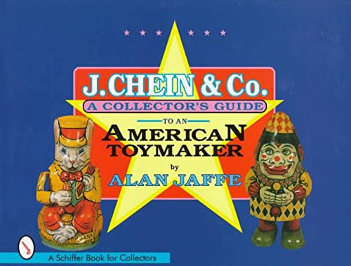 9780764301186: J. Chein & Co.: A Collector's Guide to an American Toymaker (Schiffer Book for Collectors)