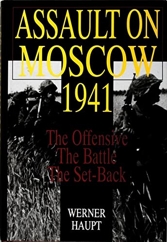 9780764301278: Assault on Moscow 1941: The Offensive - The Battle - The Set-Back