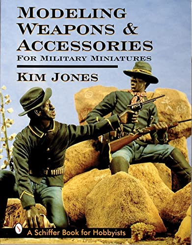 9780764301285: Modeling Weapons & Accessories for Military Miniatures (Schiffer Book for Hobbyists)