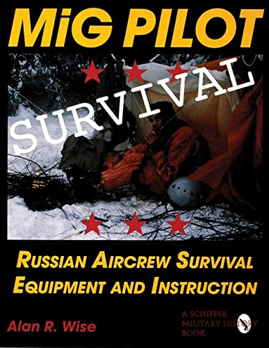 9780764301308: MiG Pilot Survival: Russian Aircrew Survival Equipment and Instruction (Schiffer Military/Aviation History)