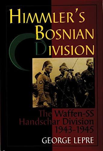 9780764301346: Himmler's Bosnian Division: The Waffen-SS Handschar Division 1943-1945