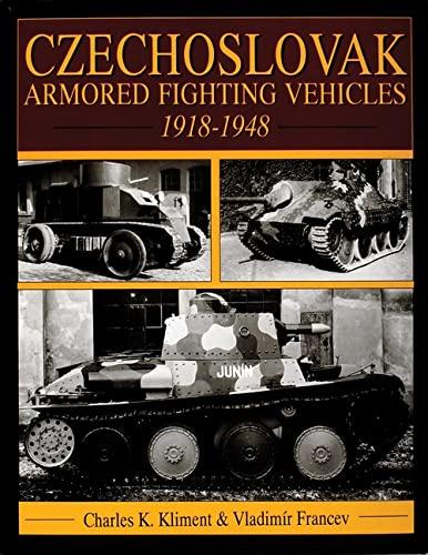 9780764301414: Czechoslovak Armored Fighting Vehicles 1918-1948: (Schiffer Military/Aviation History)