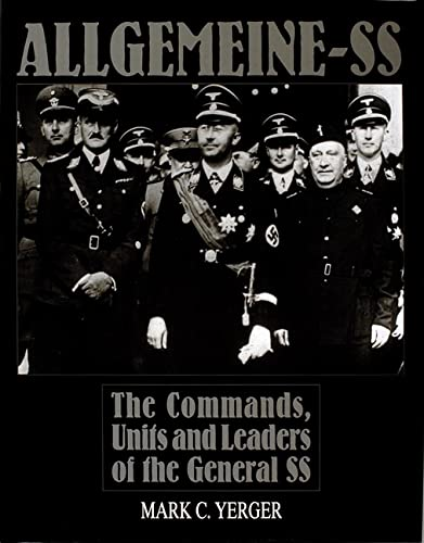 9780764301452: Allgemeine-SS: The Commands, Units and Leaders of the General SS (Schiffer Military History)