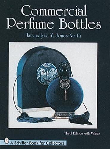 Commercial Perfume Bottles: Jones-North Jacquelyne