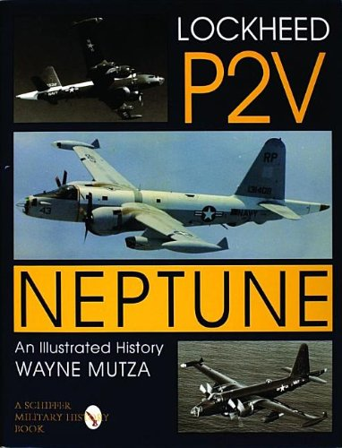 9780764301513: Lockheed P-2V Neptune: An Illustrated History (Schiffer Military History)