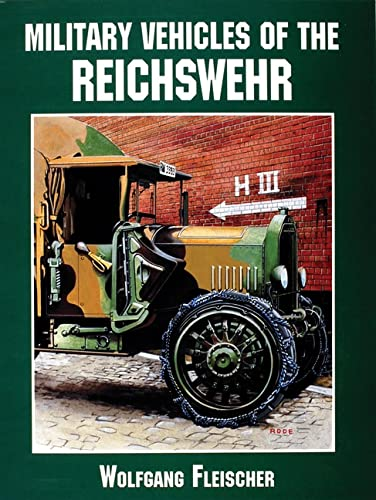 9780764301667: Military Vehicles of the Reichswehr