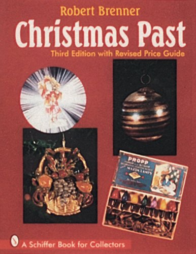 9780764301728: Christmas Past: A Collectors' Guide to Its History and Decorations