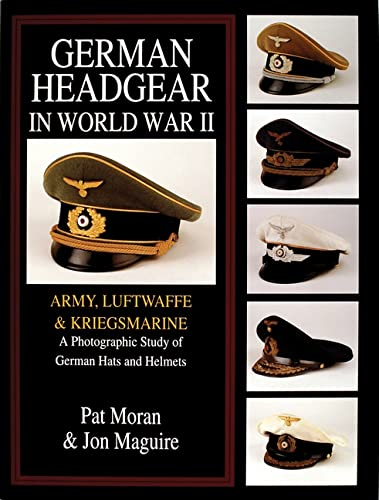 9780764301766: German Headgear in World War II: Army/Luftwaffe/Kriegsmarine: A Photographic Study of German Hats and Helmets (German Headgear in World War II , Vol 1)