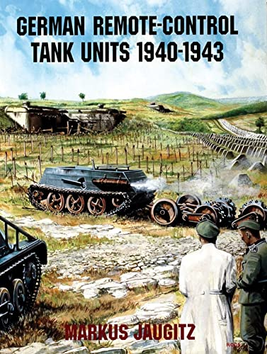 9780764301780: German Remote-Control Tank Units 1940-1943 (Schiffer Book for Collectors)