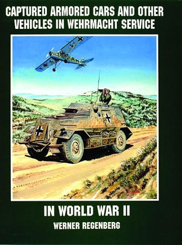 9780764301803: Captured Armored Cars and Other Vehicles in Wehrmacht Service: In World War II
