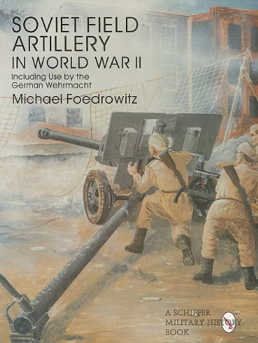 9780764301810: Soviet Field Artillery in World War II: Including Its Use by the German Wehrmacht (Schiffer Military/Aviation History)