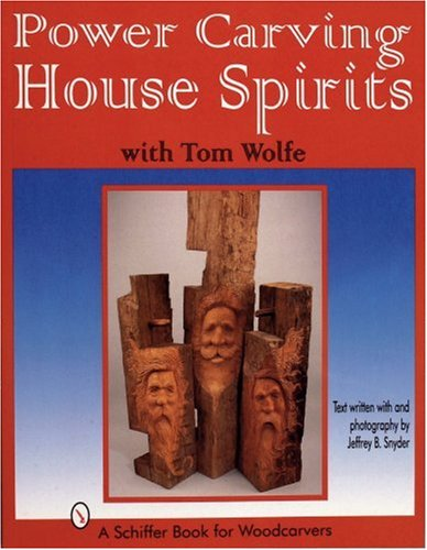 9780764301834: Power Carving House Spirits with Tom Wolfe
