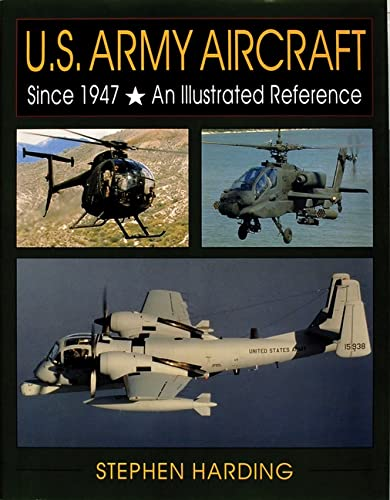 U.S. Army Aircraft Since 1947: An Illustrated History (Schiffer Military/Aviation History): ...