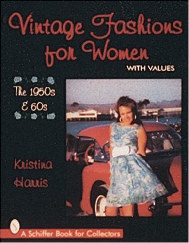 9780764301971: Vintage Fashions for Women: The 1950s & 60s (Schiffer Book for Collectors)