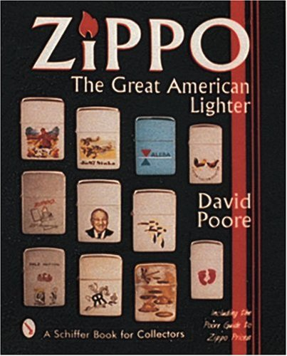 9780764302039: Zippo: The Great American Lighter : Including the Poore Guide to Zippo Prices (Schiffer Book for Collectors)