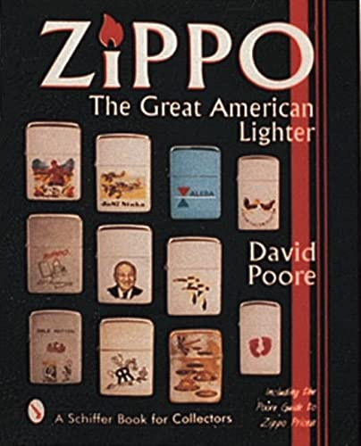 9780764302039: Zippo: The Great American Lighter : Including the Poore Guide to Zippo Prices
