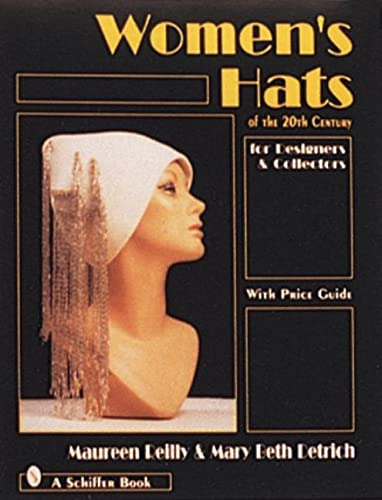 9780764302046: Women's Hats of the 20th Century for Designers and Collectors: For Designers and Collectors