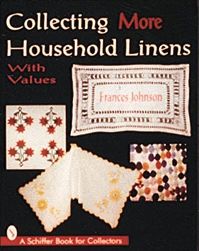 Collecting More Household Linens: With Values