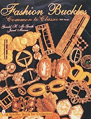 9780764302152: Fashion Buckles: Common and Classic (Schiffer Book for Collectors)