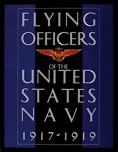 Flying Officers of the United States Navy 1917-1919: (Schiffer Military History Book): Facsimile