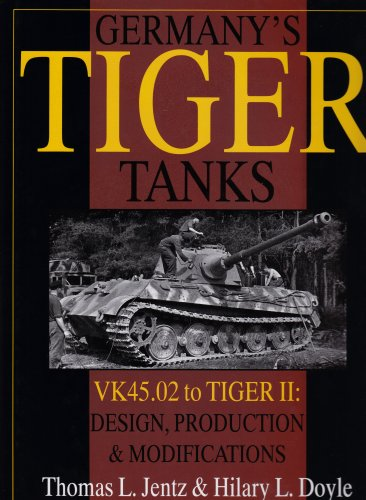 9780764302244: Germany's Tiger Tanks: VK45.02 to TIGER II Design, Production & Modifications (Schiffer Military History)