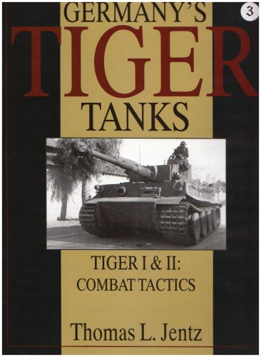 9780764302251: Germany's Tiger Tanks: Tiger I & II : Combat Tactics