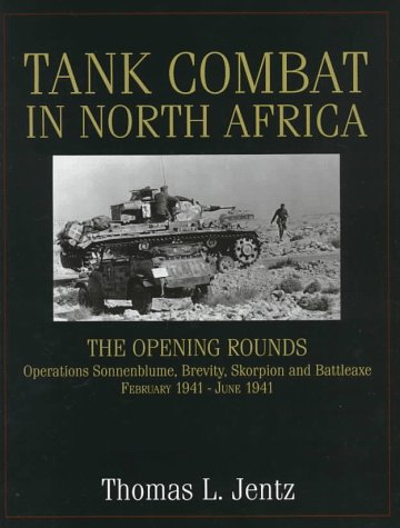 9780764302268: Tank Combat in North Africa: The Opening Rounds Operations Sonnenblume, Brevity, Skorpion and Battleaxe (Schiffer Military History)