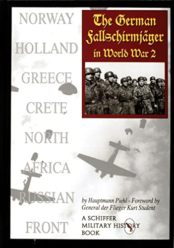 9780764302305: The German Fallschirmjager in World War II (A Schiffer Military History Book)