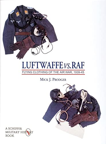 9780764302343: Luftwaffe vs. RAF: Flying Clothing of the Air War, 1939-45 (Schiffer Military History) (v. 1)