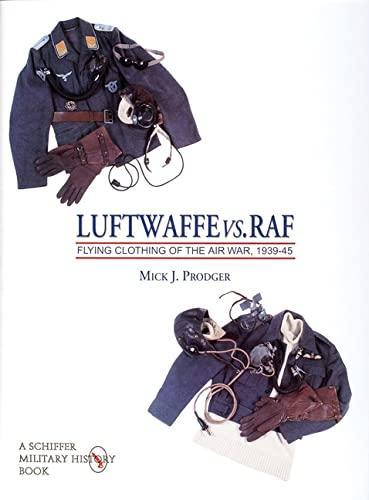 9780764302343: Luftwaffe Vs. Raf: Flying Clothing of the Air War, 1939-45
