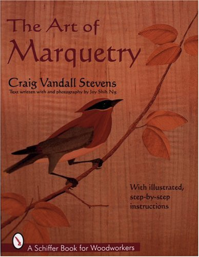 The Art of Marquetry (Schiffer Book for: Vandall Stevens, Craig;