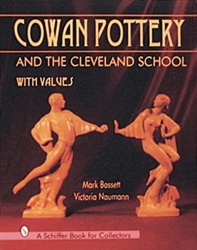 Cowan Pottery and the Cleveland School (Hardback): Mark Bassett, Victoria Naumann