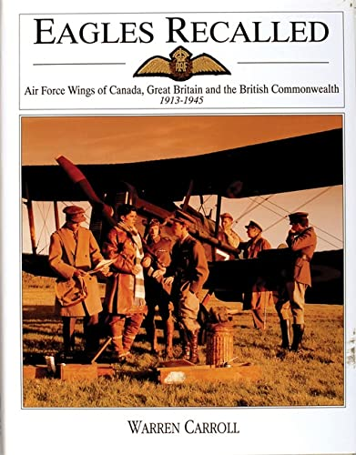 EAGLES RECALLED - AIR FORCE WINGS OF CANADA, GREAT BRITAIN AND THE BRITISH COMMONWEALTH 1913-1945: ...