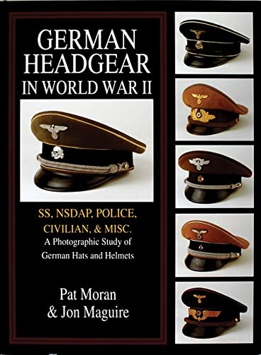 9780764302459: 2: German Headgear in World War II: SS/NSDAP/Police/Civilian/Misc.: A Photographic Study of German Hats and Helmets (German Headgear in World War II , Vol 2)