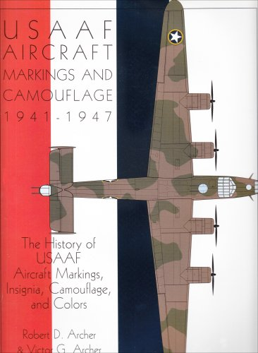 9780764302466: Usaaf Aircraft Markings and Camouflage 1941-1947: The History of Usaaf Aircraft Markings, Insignia, Camouflage & Colors