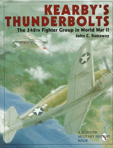 9780764302480: Kearby's Thunderbolts: The 348th Fighter Group in World War II (Schiffer Book for Collectors)
